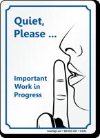 Quiet Please Work in Progress Sign