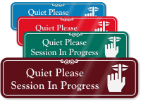 Quiet Please Session In Progress ShowCase Wall Sign