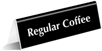 Regular Coffee Tabletop Tent Sign