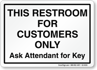 Restroom For Customers Ask Attendant For Key Sign