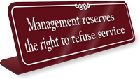 Right To Refuse Service ShowCase Desk Sign