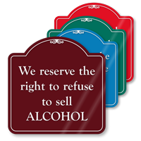 Right To Refuse To Sell Alcohol ShowCase Sign