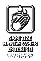 Sanitize Hands When Entering Braille Sign