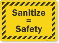 Sanitize Is Equal To Safety Hand Washing Sign
