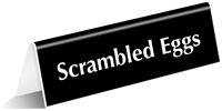 Scrambled Eggs Tabletop Tent Sign