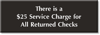 $25 Service Charge For Returned Checks Engraved Sign