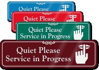Quiet Please Service In Progress Sign
