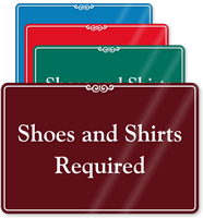 Shoes And Shirts Required ShowCase Sign