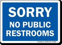 Sorry No Public Restrooms Visitors Sign
