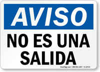 Spanish Aviso No Es Una Salida Sign