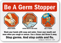 Be a Germ Stopper. Wash Hands. Sign