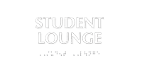 Student Lounge Tactile Touch Braille Sign