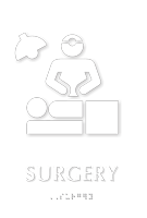 Surgery TactileTouch Braille Hospital Sign
