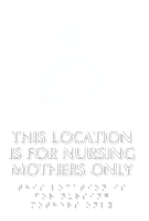 This Location Is For Nursing Mothers Only Braille Sign