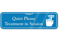 Quiet Please Treatment In Session Showcase Wall Sign