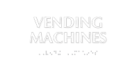 Vending Machines Tactile Touch Braille Sign