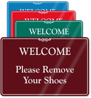 Welcome Remove Your Shoes ShowCase Wall Sign
