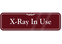 X-Ray In Use ShowCase Wall Sign