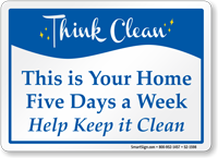 This Is Your Home Keep It Clean Sign
