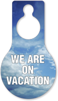 We Are On Vacation Door Hang Tag