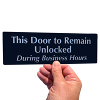 Door Remain Unlocked Business Hours Sign