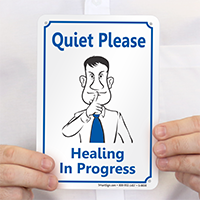 Quiet Please Healing In Progress Sign