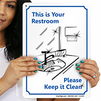 This Is Your Restroom Please Clean Door Sign