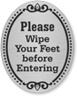 Wipe Your Feet Before Entering DiamondPlate Door Sign