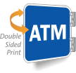 ATM/Double Sided Sign