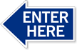 Enter Here, Left Die-Cut Directional Sign