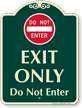 Exit Only, Do Not Enter Signature Sign