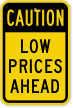Low Prices Ahead Sign