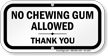 No Chewing Gum Allowed Thank You Sign