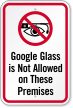 Google Glass Not Allowed On Premises Sign