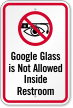 Google Glass Not Allowed Inside Restroom Sign