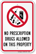 No Prescription Drugs Allowed On This Property Sign