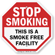 Stop Smoking: This is Smoke Free Facility Sign