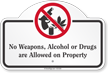 No Weapons Alcohol Or Drugs Dome Top Sign