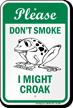 Please Dont Smoke I Might Croak Sign