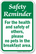 No Pets In The Breakfast Area Safety Reminder Sign