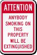 Anybody Smoking On Property Will Be Extinguished Sign