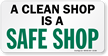 A Clean Shop Is A Safe Shop Label