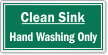 Clean Sink Hand Washing Only Label