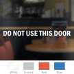 Do Not Use This Door Vinyl Glass Decal