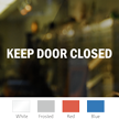 Keep Door Closed Vinyl Cut Glass Window Decal
