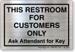 Restroom For Customers, Ask Attendant For Key Label