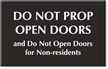 Do Not Prop Open Doors Engraved Room Sign