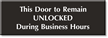 Door Remain Unlocked During Business Hours Engraved Sign