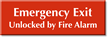 Emergency Exit, Unlocked By Fire Alarm Engraved Sign