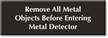 Remove Metal Objects Before Entering Metal Detector Sign